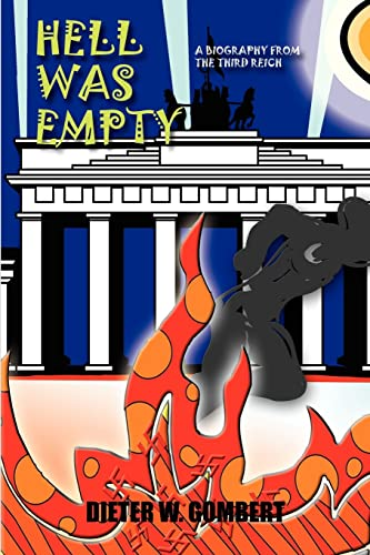 9781414007120: HELL WAS EMPTY: A BIOGRAPHY FROM THE THIRD REICH