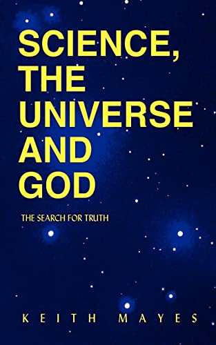 9781414007380: Science, the Universe and God: The Search for Truth