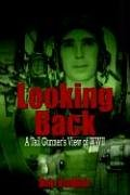 9781414008158: Looking Back: A Tail Gunner's View of WWII