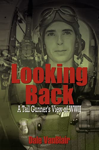 9781414008165: Looking Back: A Tail Gunner's View of WWII