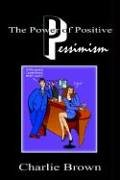 9781414008202: The Power of Positive Pessimism