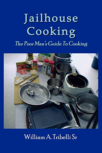 9781414008318: Jailhouse Cooking: The Poor Man's Guide To Cooking