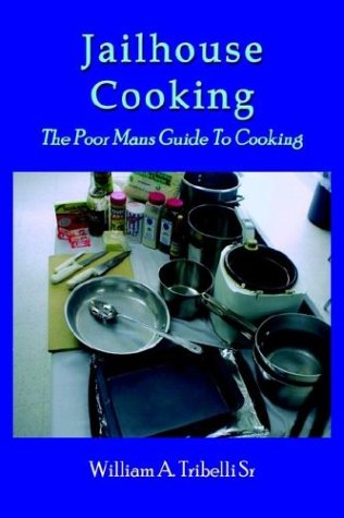 9781414008325: Jailhouse Cooking: The Poor Mans Guide To Cooking
