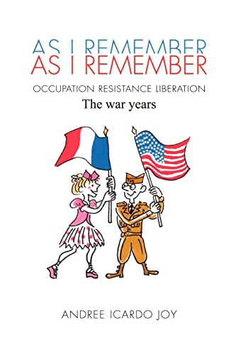 As I Remember: The war years: Joy, Andree Icardo
