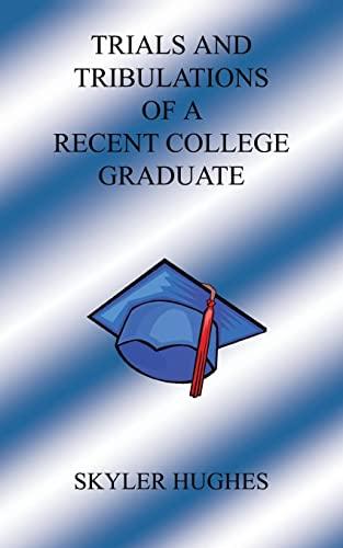 Trials and Tribulations of a Recent College Graduate: Skyler Hughes