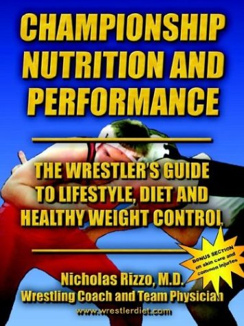 9781414010083: Championship Nutrition and Performance: The Wrestler's Guide to Lifestyle, Diet & Healthy Weight Control