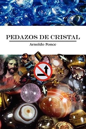 Pedazos de Cristal: Arnoldo Ponce