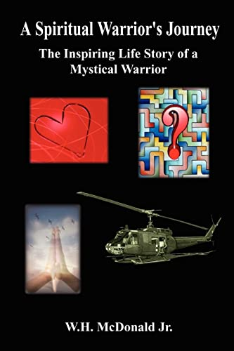 A Spiritual Warrior's Journey: The Inspiring Life: McDonald Jr., W.