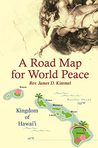 A Road Map for World Peace: James D. Kimmel