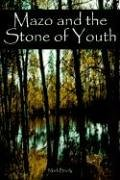 9781414017372: Mazo and the Stone of Youth