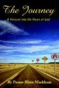 9781414017747: The Journey: A VENTURE INTO THE HEART OF GOD