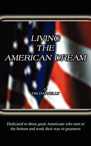 9781414019871: LIVING THE AMERICAN DREAM