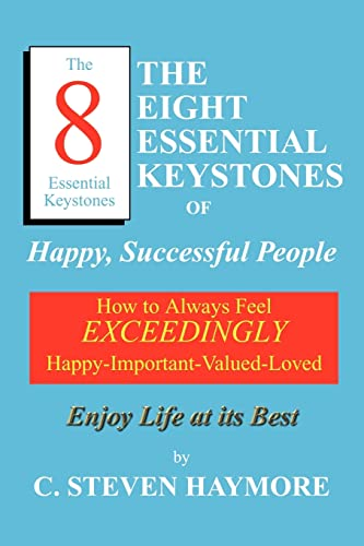 9781414021157: The Eight Essential Keystones of Happy, Successful People: How To Always Feel Exceedingly Happy-Important-Valued-Loved