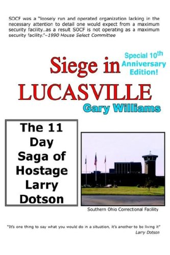 9781414021409: Siege in Lucasville: The 11 Day Saga of Hostage Larry Dotson