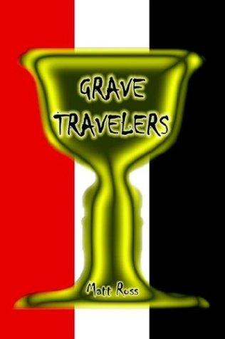 GRAVE TRAVELERS: Matt Ross