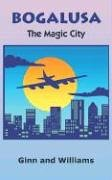 9781414023458: Bogalusa: The Magic City