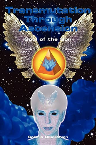9781414023755: Transmutation Through Ascension: Soul of the Son