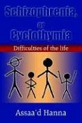 Schizophrenia, or Cyclothymia: Difficulties of the Life: Hanna, Assaa'd