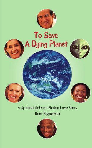 9781414028071: To Save A Dying Planet: A Spiritual Science Fiction Love Story