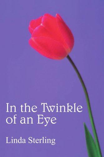 In the Twinkle of an Eye: Sterling, Linda