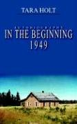 9781414028323: In the Beginning 1949: Autobiography