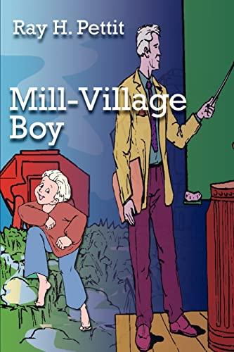 Mill-Village Boy: Ray H. Pettit