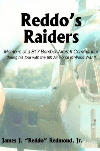 9781414031132: Reddo's Raiders: Memoirs of a B17 Bomber Aircraft Commander During His Tour with the 8th Air Force in World War II