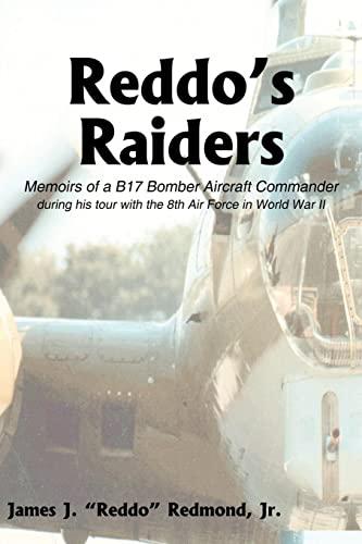 9781414031149: Reddo's Raiders: Memoirs of a B17 Bomber Aircraft Commander