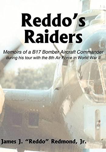 9781414031156: Reddo's Raiders: Memoirs of a B17 Bomber Aircraft Commander