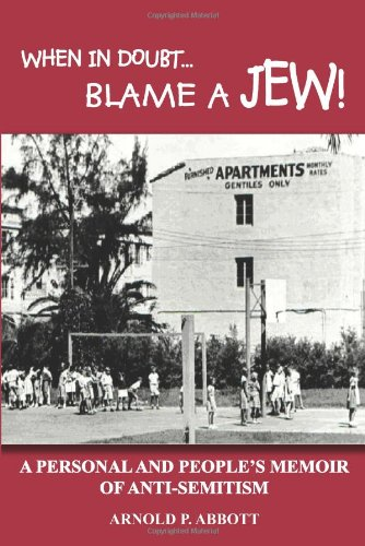 9781414034553: WHEN IN DOUBT...BLAME A JEW!: A PERSONAL AND PEOPLE'S MEMOIR OF ANTI-SEMITISM
