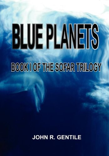 9781414036397: BLUE PLANETS: BOOK I OF THE SOFAR TRILOGY