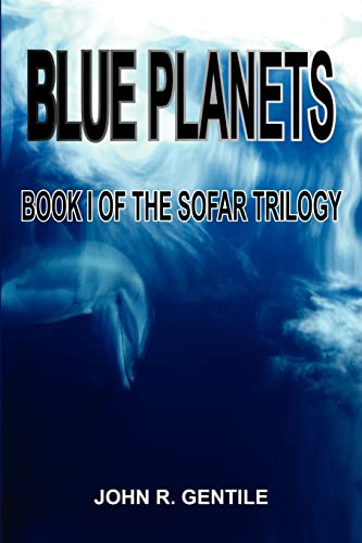 9781414036403: BLUE PLANETS: BOOK I OF THE SOFAR TRILOGY