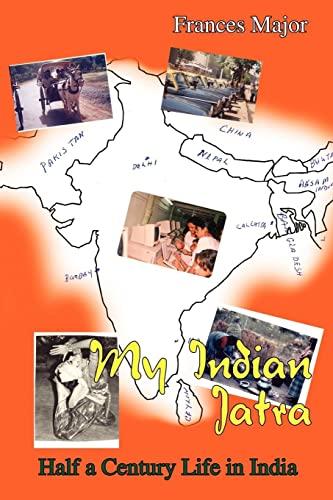 9781414036496: My Indian Jatra: Half a Century Life in India