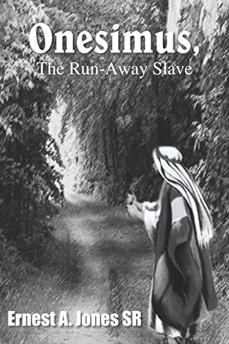 Onesimus, The Run-away Slave: Ernst A. Jones