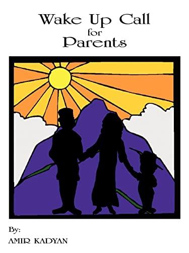 Wake Up Call for Parents: AMIR KADYAN