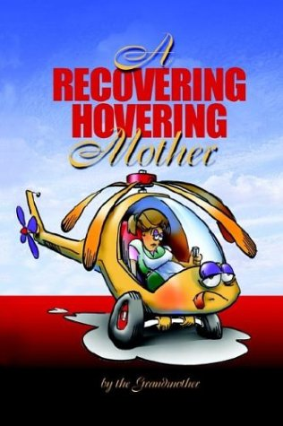 9781414042008: A Recovering Hovering Mother