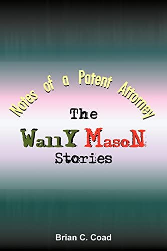 9781414042817: NOTES OF A PATENT ATTORNEY: The Wally Mason Stories