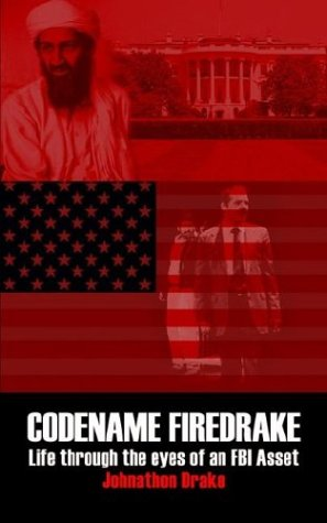 9781414043319: CODENAME FIREDRAKE: Life through the eyes of an FBI Asset