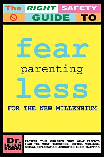 9781414044743: FEARLESS PARENTING FOR THE NEW MILLENNIUM: PROTECT YOUR CHILDREN FROM WHAT PARENTS FEAR THE MOST: TERRORISM, SCHOOL VIOLENCE, SEXUAL EXPLOITATION, ABDUCTION AND KIDNAPPING
