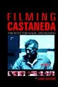 9781414046136: Filming Castaneda: The Hunt for Magic and Reason