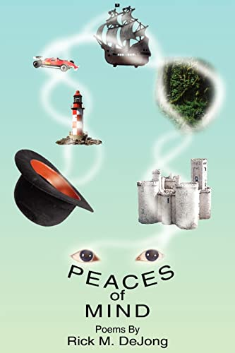 9781414051024: Peaces of Mind: Poems By Rick M. DeJong