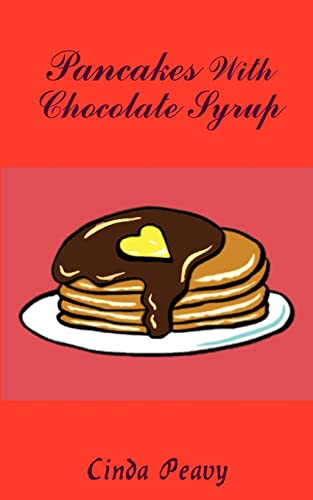 9781414051550: Pancakes with Chocolate Syrup