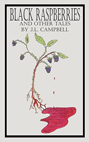 BLACK RASPBERRIES AND OTHER TALES BY J.L. CAMPBELL: Jody Campbell