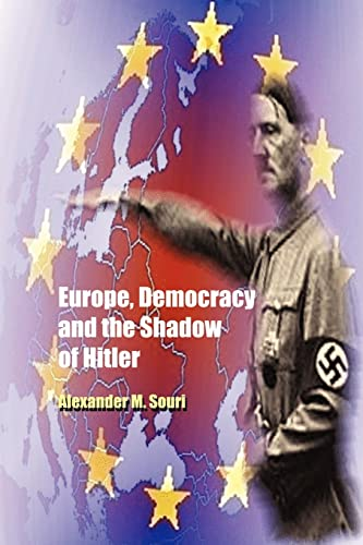 Europe, Democracy and the Shadow of Hitler: Alexander M. Souri