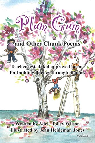 9781414054414: Plum Gum and Other Chunk Poems: Teacher tested kid approved poems for building fluency through phonics