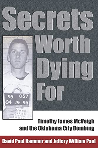 9781414058115: Secrets Worth Dying For: Timothy James McVeigh and the Oklahoma City Bombing