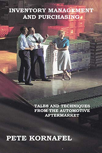 9781414059099: INVENTORY MANAGEMENT AND PURCHASING: TALES AND TECHNIQUES FROM THE AUTOMOTIVE AFTERMARKET