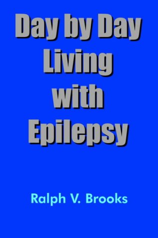 Day by Day Living with Epilepsy: Brooks, Ralph V.