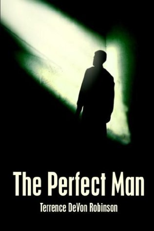 The Perfect Man: Robinson, Terrence DeVon