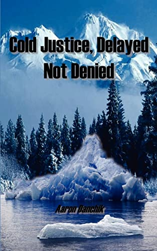9781414070506: Cold Justice, Delayed Not Denied